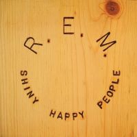 Shiny Happy People - R.E.M.