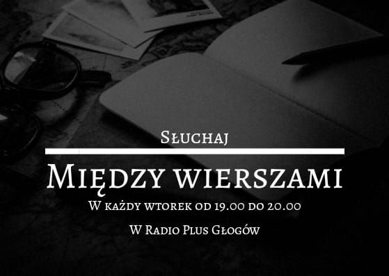 """""""Między Wierszami"""" to cotygodniowa godzina z poezją"""
