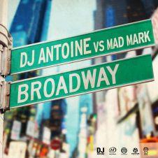 Broadway - DJ Antoine, Mad Mark