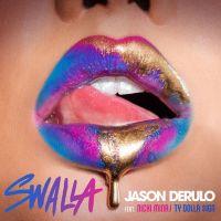 Swalla - Jason Derulo, Nicki Minaj, Ty Dolla Sign