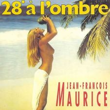 28 Degree A L'Ombre - Jean Francois Maurice