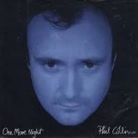 One More Night - Phil Collins