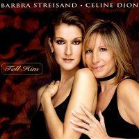 Tell Him - Céline Dion, Barbra Streisand