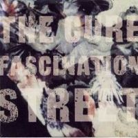 FASCINATION STREET - The Cure
